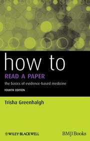 How to Read a Paper - The Basics of Evidence-Based Medicine ebook by Trisha Greenhalgh