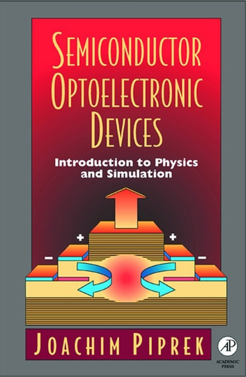 Semiconductor optoelectronic devices ebook by joachim piprek semiconductor optoelectronic devices introduction to physics and simulation ebook by joachim piprek fandeluxe Image collections