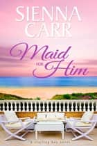 Maid for Him ebook by Sienna Carr