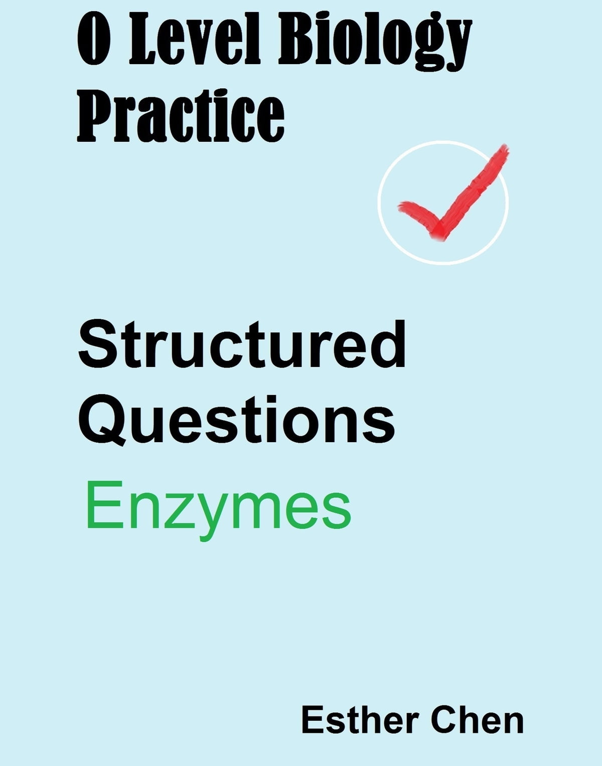 O Level Biology Practice For Structured Questions Enzymes Ebook By Esther Chen Rakuten Kobo