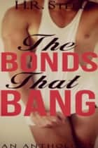 The Bonds That Bang: 5-in-1 Collection ebook by Heather Rachael Steel