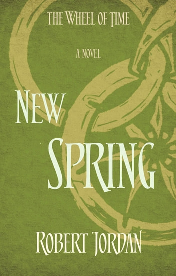 New Spring - A Wheel of Time Prequel ebook by Robert Jordan