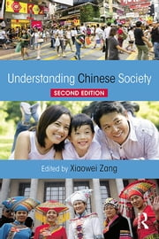 Understanding Chinese Society ebook by Xiaowei Zang