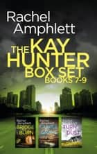 The Detective Kay Hunter box set books 7-9 ebook by Rachel Amphlett