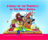 Stories Of The Prophet In The Holy Quran ebook by Shahada Sharelle Haqq