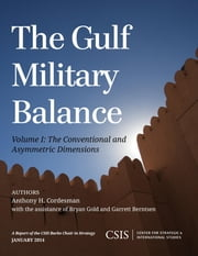 The Gulf Military Balance - The Conventional and Asymmetric Dimensions ebook by Anthony H. Cordesman,Bryan Gold