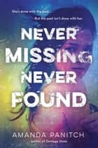 Never Missing, Never Found ebook by Amanda Panitch