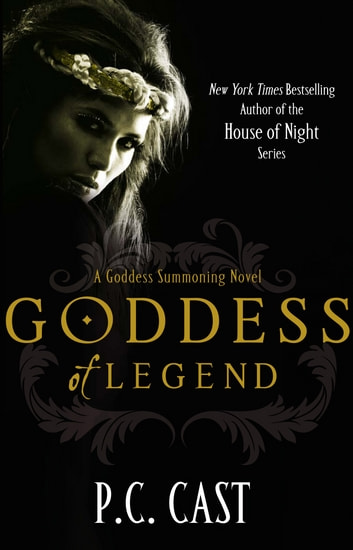 Goddess Of Legend - Number 7 in series ebook by P. C. Cast