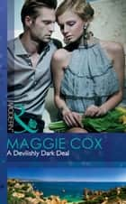 A Devilishly Dark Deal (Mills & Boon Modern) ebook by Maggie Cox