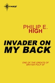 Invader on My Back ebook by Philip E. High