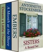 SISTERS: A Boxed Set - Three Complete Novels ebook by Antoinette Stockenberg