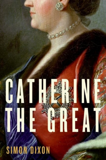 Catherine the Great ebook by Simon Dixon
