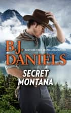 Secret Montana - Smokin' Six-Shooter\One Hot Forty-Five ebook by B.J. Daniels