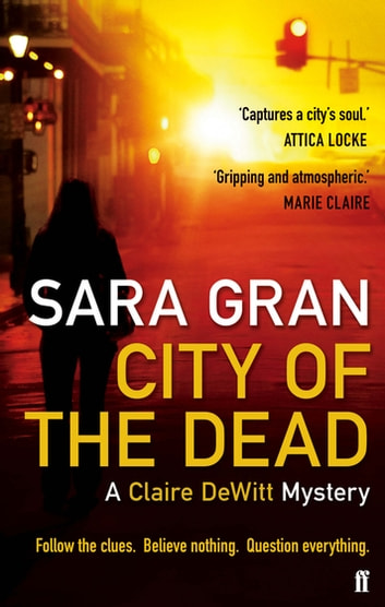 City of the Dead - A Claire DeWitt Mystery ebook by Sara Gran