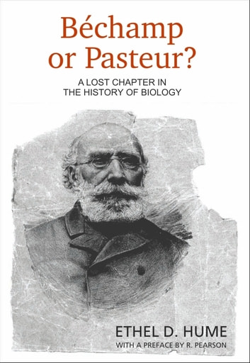 Bechamp or Pasteur? ebook by Ethel Hume