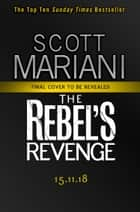 The Rebel's Revenge (Ben Hope, Book 18) ebook by Scott Mariani
