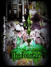 The Fountain ebook by Melynda Daugherty