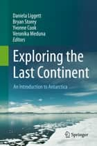 Exploring the Last Continent ebook by Daniela Liggett,Bryan Storey,Yvonne Cook,Veronika Meduna