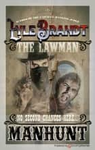 Manhunt ebook by Lyle Brandt, Michael Newton