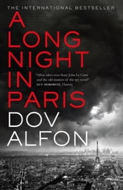 A Long Night in Paris - The must-read thriller from the new master of spy fiction ebook by Dov Alfon