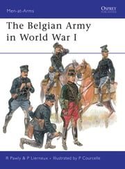 The Belgian Army in World War I ebook by Ronald Pawly,Pierre Lierneux,Patrice Courcelle