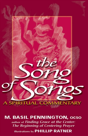The Song of Songs: A Spiritual Commentary ebook by M. Basil Pennington