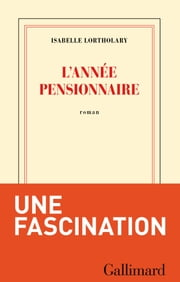 L'année pensionnaire ebook by Isabelle Lortholary