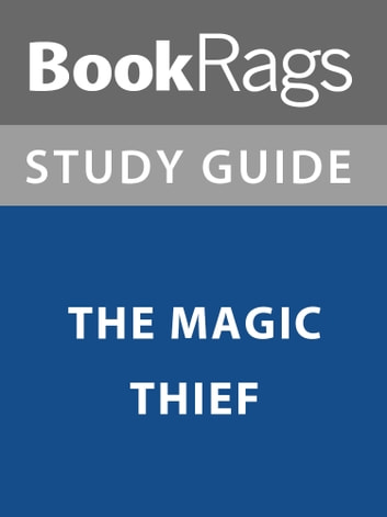 Summary & Study Guide: The Magic Thief ebook by BookRags