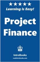 Project Finance ebook by IntroBooks