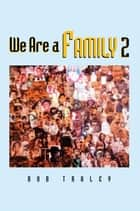 We Are A Family Part 2 ebook by Bob Traley
