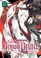 The Demon Prince and Momochi T12 eBook by Aya Shouoto