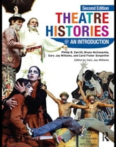 Theatre Histories: An Introduction ebook by McConachie, Sorgenfrei