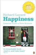 Happiness - Lessons from a New Science (Second Edition) ebook by Richard Layard