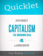 Quicklet on Ayn Rand's Capitalism: The Unknown Ideal ebook by Aaron  Martin
