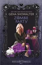 Zombie Party ebook by Gena Showalter, Angelique Verheijen