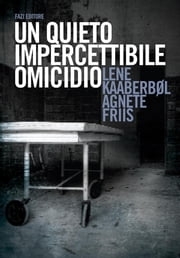 Un quieto, impercettibile omicidio eBook by Lene Kaaberbol, Agnete Friis