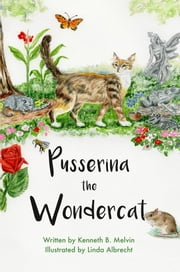 Pusserina the Wondercat ebook by Kenneth B. Melvin,Linda Albrecht