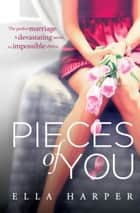 Pieces of You. ebook by Ella Harper