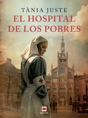 El hospital de los pobres ebook by Tània Juste