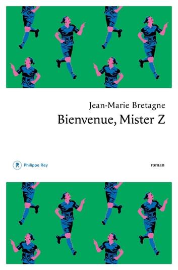 Bienvenue, Mister Z ebook by Jean-Marie BRETAGNE