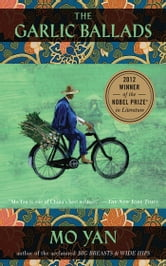 The Garlic Ballads - A Novel ebook by Mo Yan,Howard Goldblatt