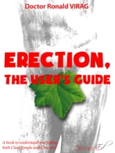 Erection, the user's guide - A book to understand everything : both clear, simple and concrete ! ebook by Ronald Virag
