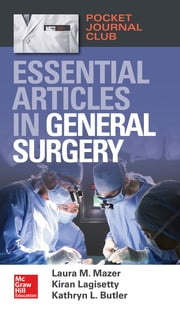 Pocket Journal Club: Essential Articles in General Surgery ebook by Kiran Lagisetty, Laura M. Mazer, Kathryn L. Butler