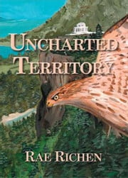 Uncharted Territory ebook by Rae Richen