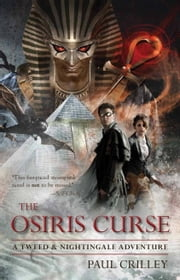 The Osiris Curse - A Tweed & Nightingale Adventure ebook by Paul Crilley