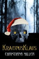 KrampusKlaus ebook by Christiana Miller