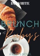 Brunch at Ruby's - Ruby's Series, #1 ebook by DL White