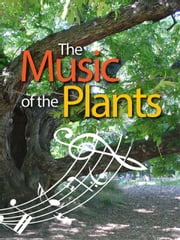 The Music of the Plants - For whon the plants play ebook by Esperide Ananas