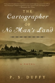 The Cartographer of No Man's Land: A Novel ebook by P.S. Duffy