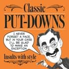 Classic Put-Downs - Insults with style ebook by Mike Blake